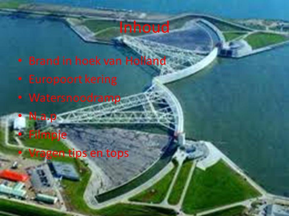 Inhoud Brand in hoek van Holland Europoort kering Watersnoodramp N.a.p Filmpje Vragen tips en tops