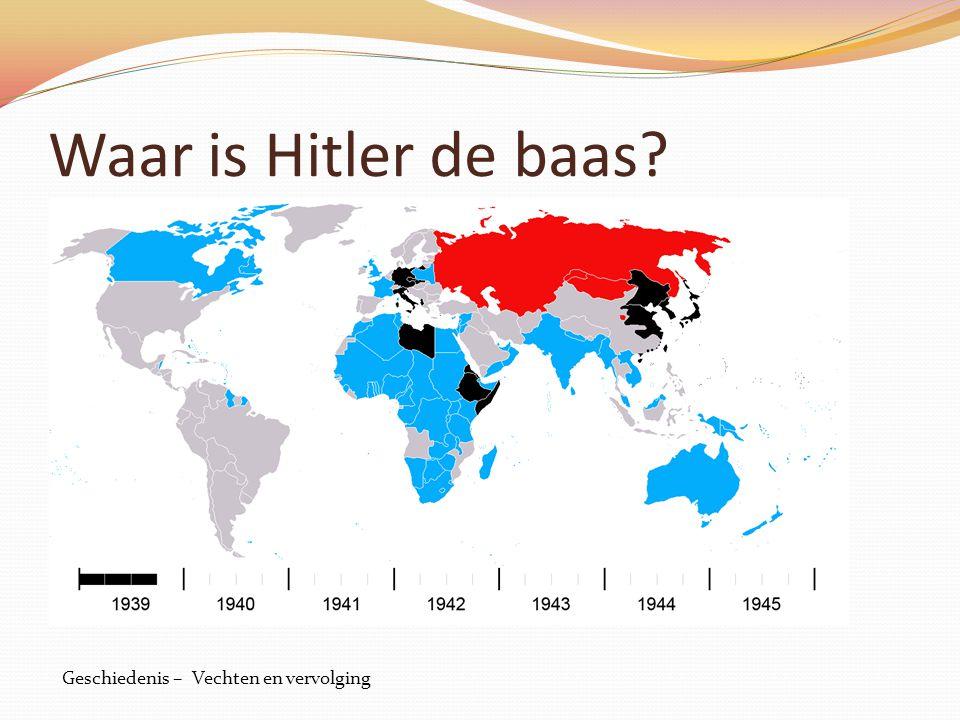 Waar is Hitler de baas? Geschiedenis – Vechten en vervolging
