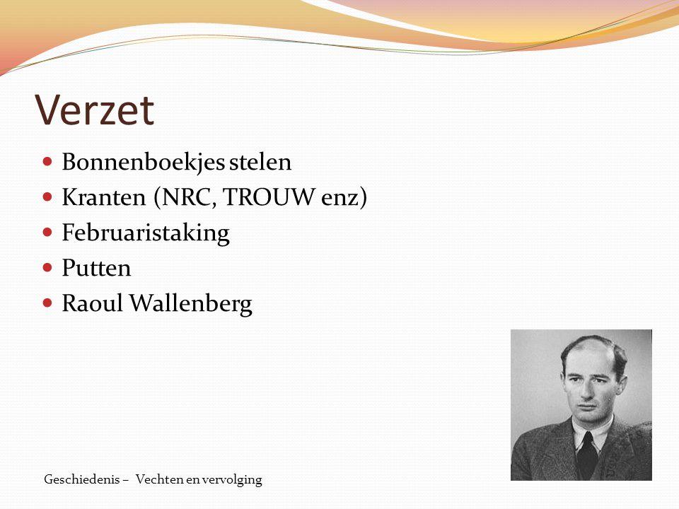 Verzet Bonnenboekjes stelen Kranten (NRC, TROUW enz) Februaristaking Putten Raoul Wallenberg Geschiedenis – Vechten en vervolging
