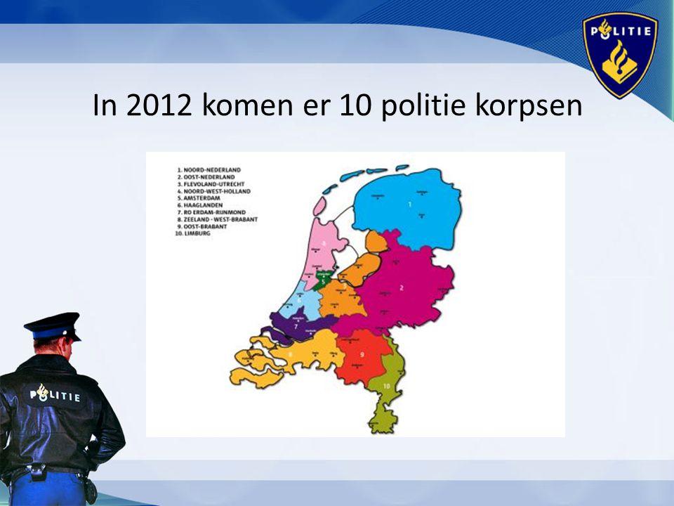 In 2012 komen er 10 politie korpsen