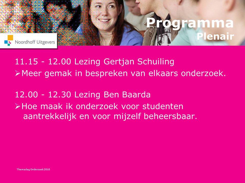 Programma Plenair 11.15 - 12.00 Lezing Gertjan Schuiling  Meer gemak in bespreken van elkaars onderzoek. 12.00 - 12.30 Lezing Ben Baarda  Hoe maak i