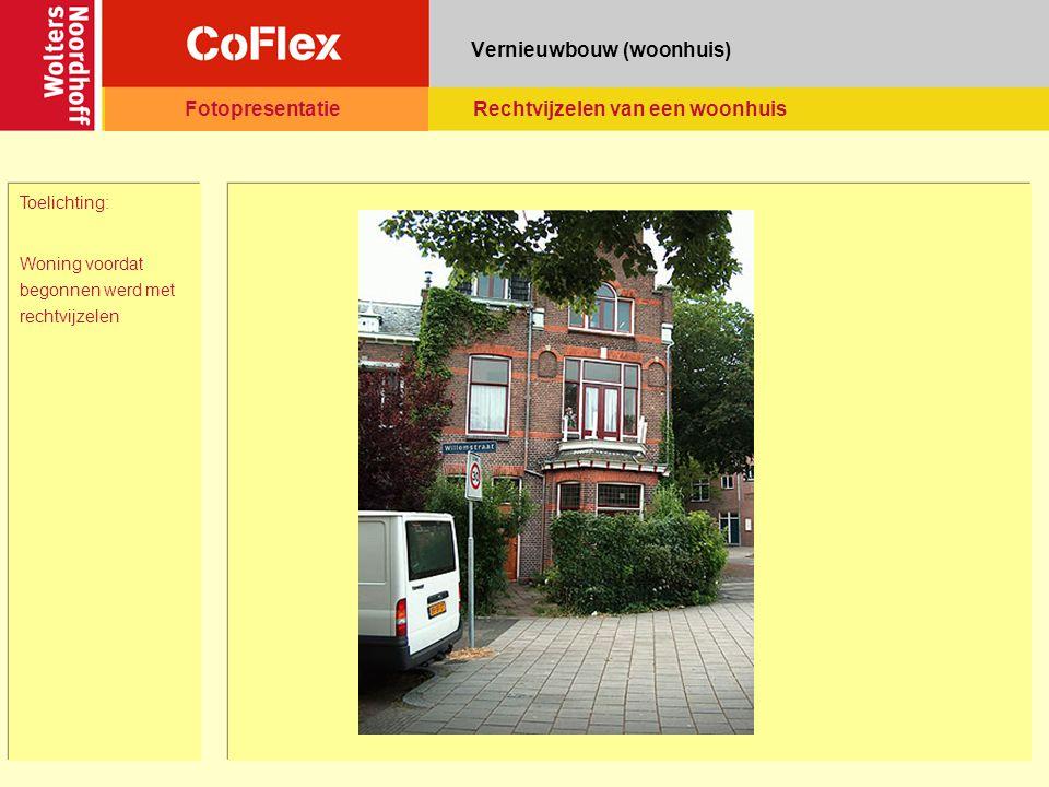 Vernieuwbouw (woonhuis) Toelichting: Woning voordat begonnen werd met rechtvijzelen FotopresentatieRechtvijzelen van een woonhuis