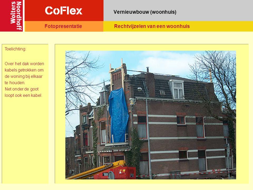 Vernieuwbouw (woonhuis) Toelichting: Over het dak worden kabels getrokken om de woning bij elkaar te houden.
