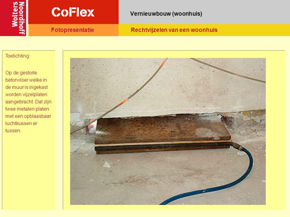 Vernieuwbouw (woonhuis) Toelichting: Op de gestorte betonvloer welke in de muur is ingekast worden vijzelplaten aangebracht.