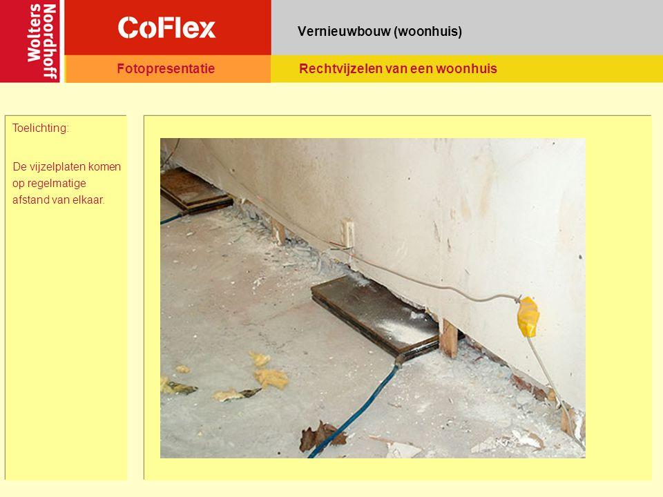 Vernieuwbouw (woonhuis) Toelichting: De vijzelplaten komen op regelmatige afstand van elkaar.
