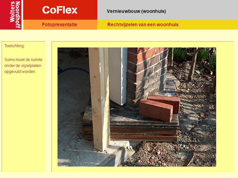 Vernieuwbouw (woonhuis) Toelichting: Soms moet de ruimte onder de vijzelplaten opgevuld worden.