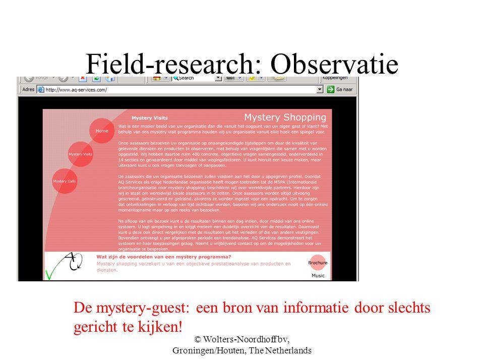 © Wolters-Noordhoff bv, Groningen/Houten, The Netherlands Field-research: Observatie De mystery-guest: een bron van informatie door slechts gericht te kijken!
