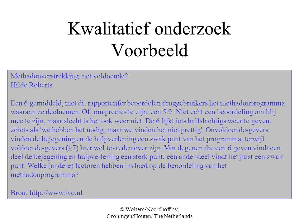 © Wolters-Noordhoff bv, Groningen/Houten, The Netherlands Kwalitatief onderzoek Voorbeeld Methadonverstrekking: net voldoende.