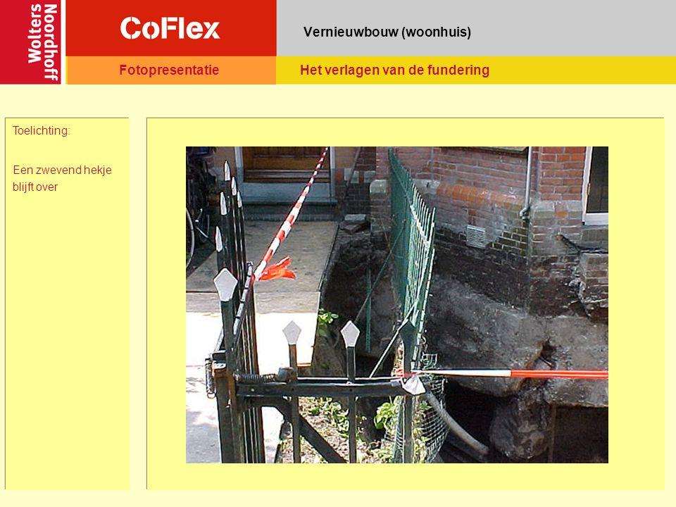 Vernieuwbouw (woonhuis) Toelichting: Een zwevend hekje blijft over FotopresentatieHet verlagen van de fundering