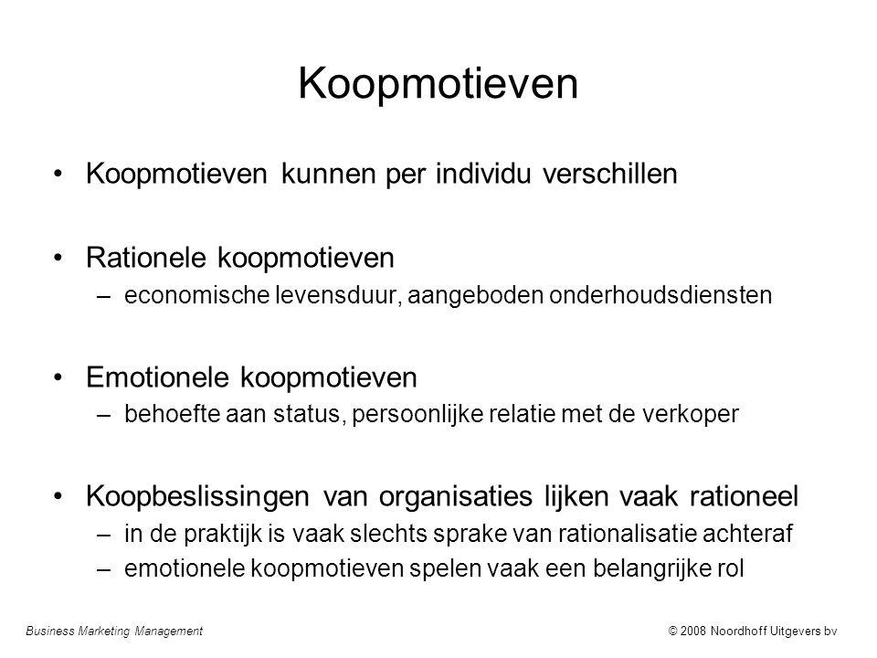 Business Marketing Management© 2008 Noordhoff Uitgevers bv Koopmotieven Koopmotieven kunnen per individu verschillen Rationele koopmotieven –economisc