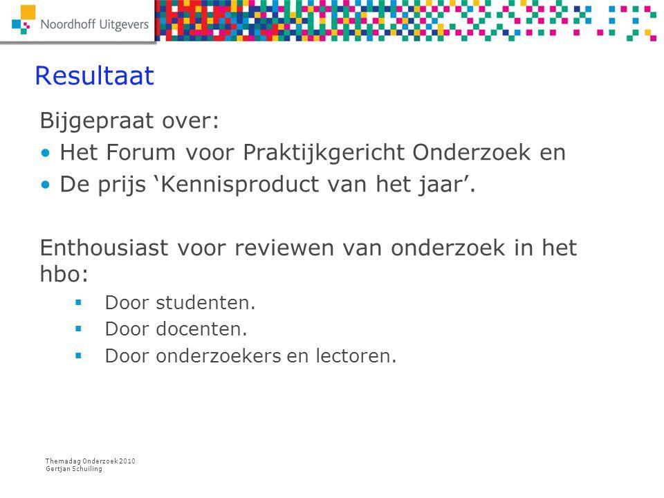 Themadag Onderzoek 2010 Gertjan Schuiling Kwaliteitsdiscours Peer reviews, 'learning by doing'.