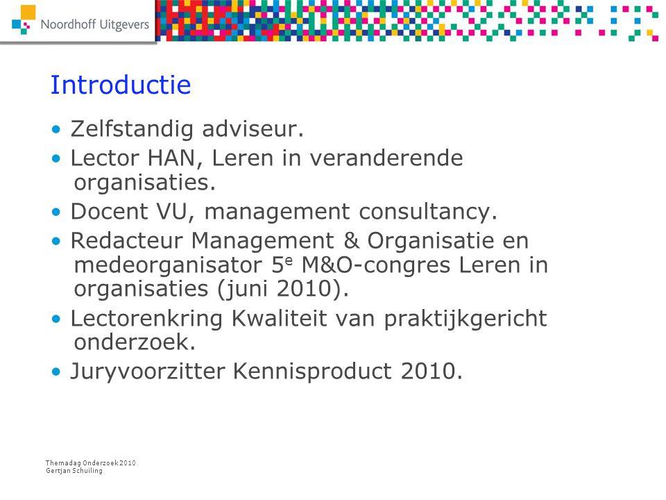 Themadag Onderzoek 2010 Gertjan Schuiling Waarom onderzoek.