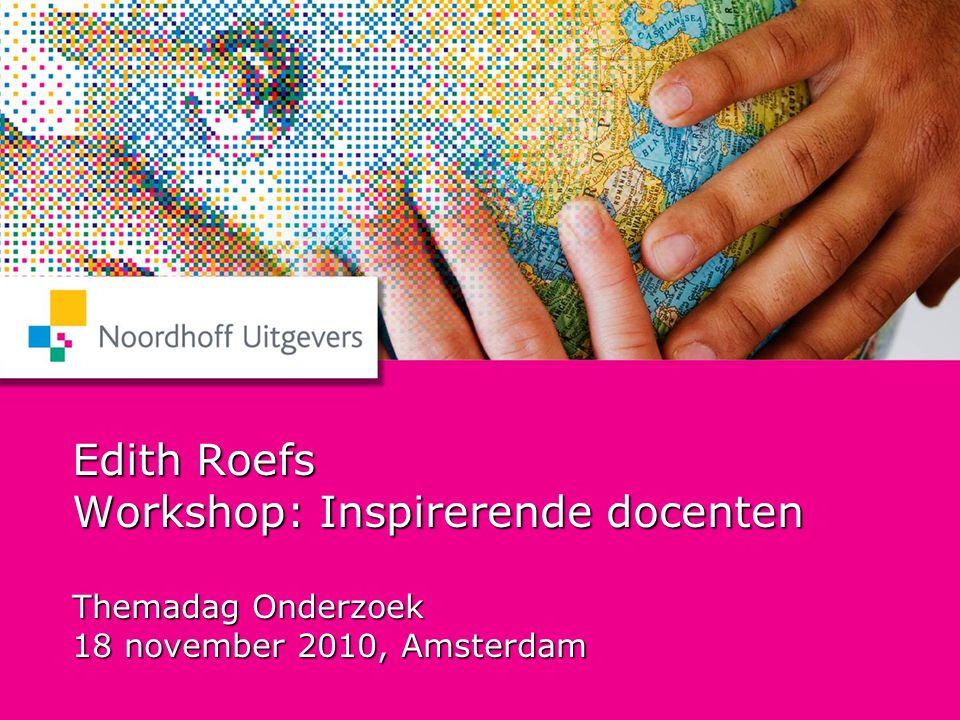 Themadag Onderzoek 2010 Workshop Edith Roefs 2 Onderzoek en publicatie voor het lectoraat Pedagogische kwaliteit van het onderwijs Hogeschool Windesheim 2007-2010 Edith Roefs