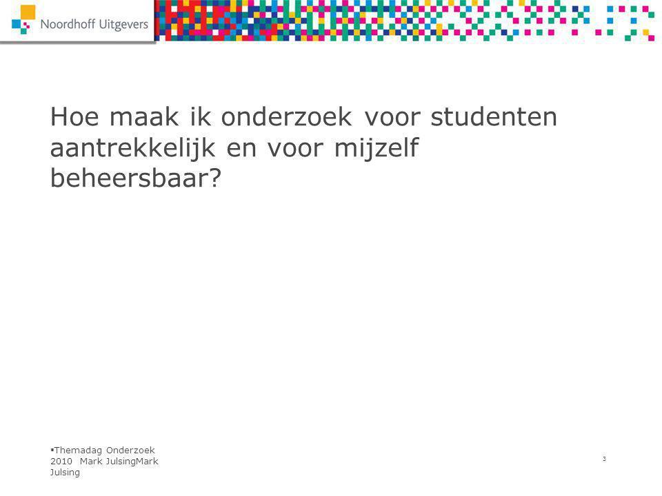 Themadag Onderzoek 2010 Mark JulsingNaam spreker Fragment Man bijt hond 28/7/14 Naam spreker 14