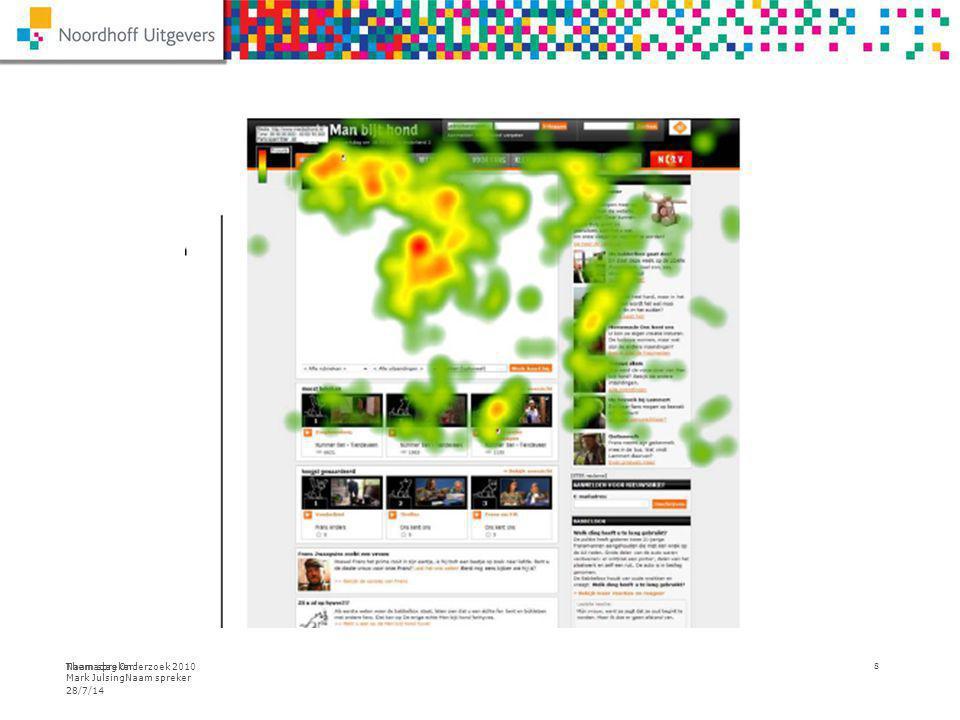 Themadag Onderzoek 2010 Mark JulsingNaam spreker 28/7/14 Naam spreker 8