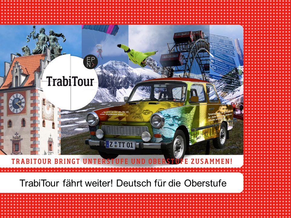 TrabiTour fährt weiter! Deutsch für die Oberstufe