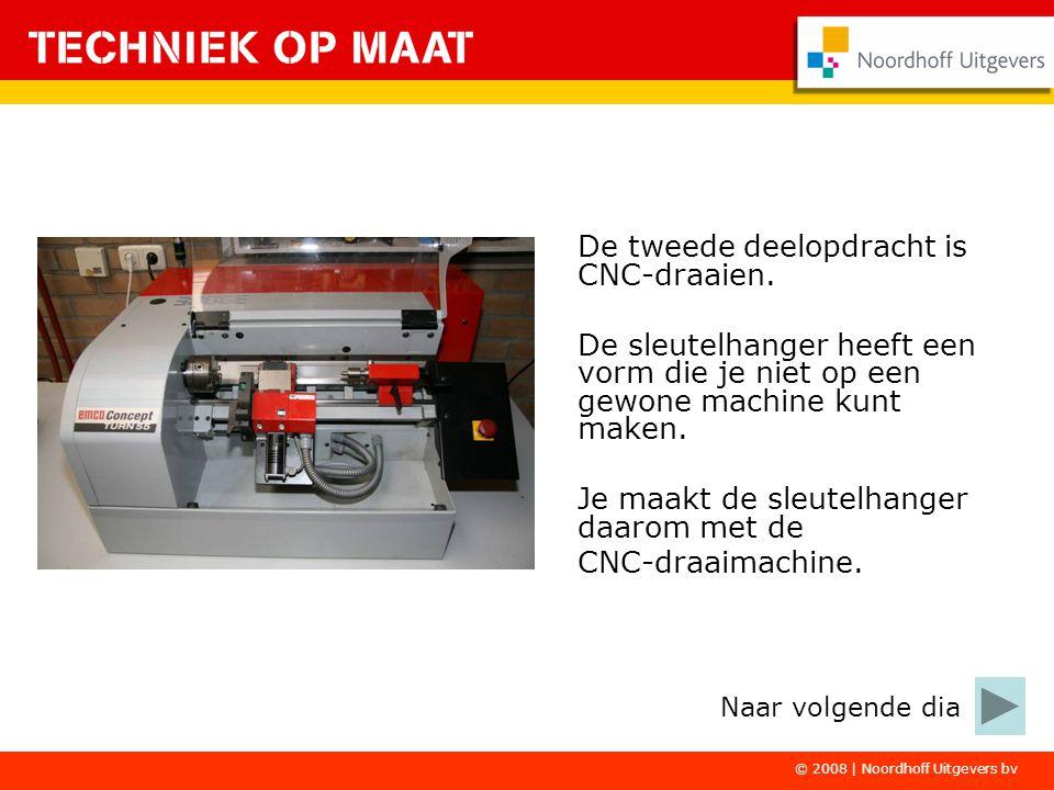 © 2008 | Noordhoff Uitgevers bv De tweede deelopdracht is CNC-draaien. De sleutelhanger heeft een vorm die je niet op een gewone machine kunt maken. J