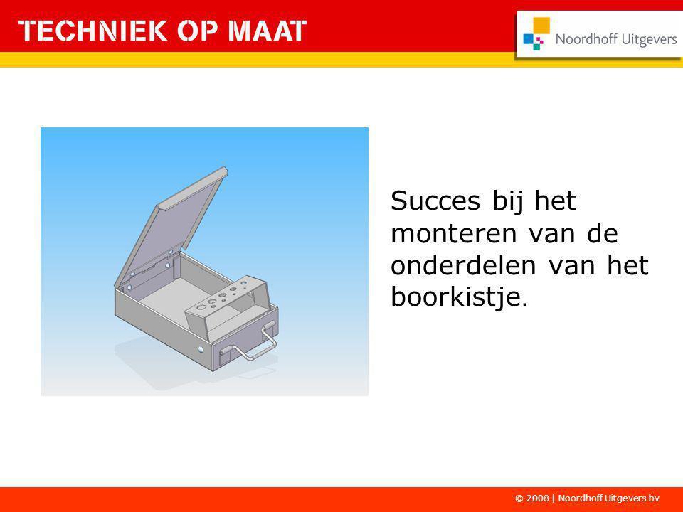 Succes bij het monteren van de onderdelen van het boorkistje. © 2008 | Noordhoff Uitgevers bv