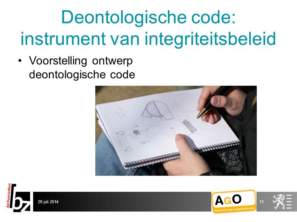 Deontologische code: instrument van integriteitsbeleid Voorstelling ontwerp deontologische code 28 juli 201411