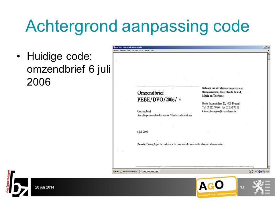 Achtergrond aanpassing code Huidige code: omzendbrief 6 juli 2006 28 juli 201413