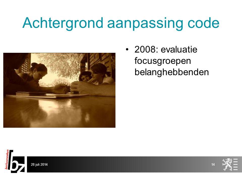 Achtergrond aanpassing code 2008: evaluatie focusgroepen belanghebbenden 28 juli 201414