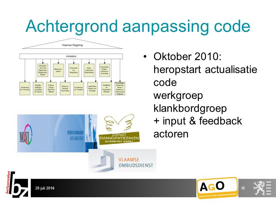 Achtergrond aanpassing code Oktober 2010: heropstart actualisatie code werkgroep klankbordgroep + input & feedback actoren 28 juli 201416