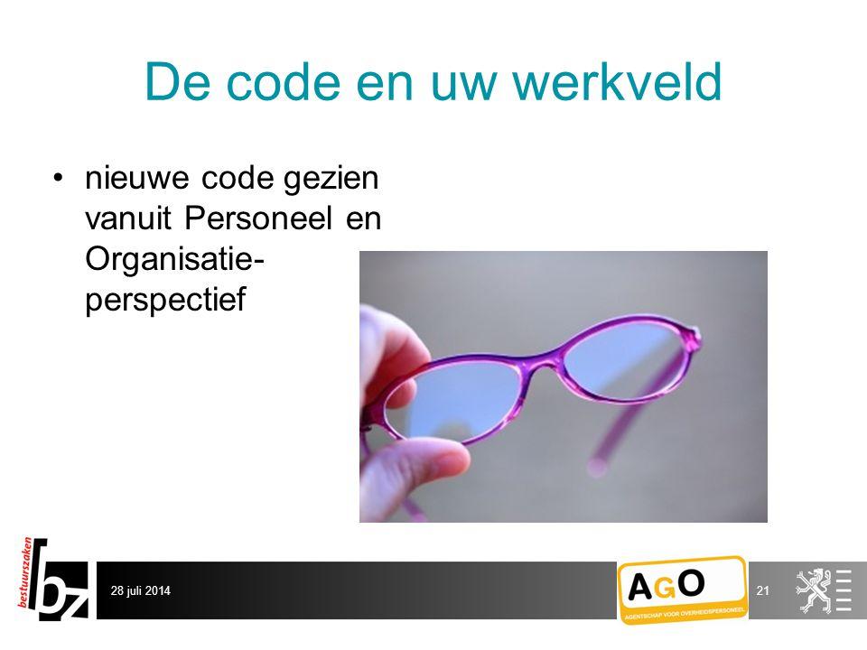 De code en uw werkveld nieuwe code gezien vanuit Personeel en Organisatie- perspectief 28 juli 201421