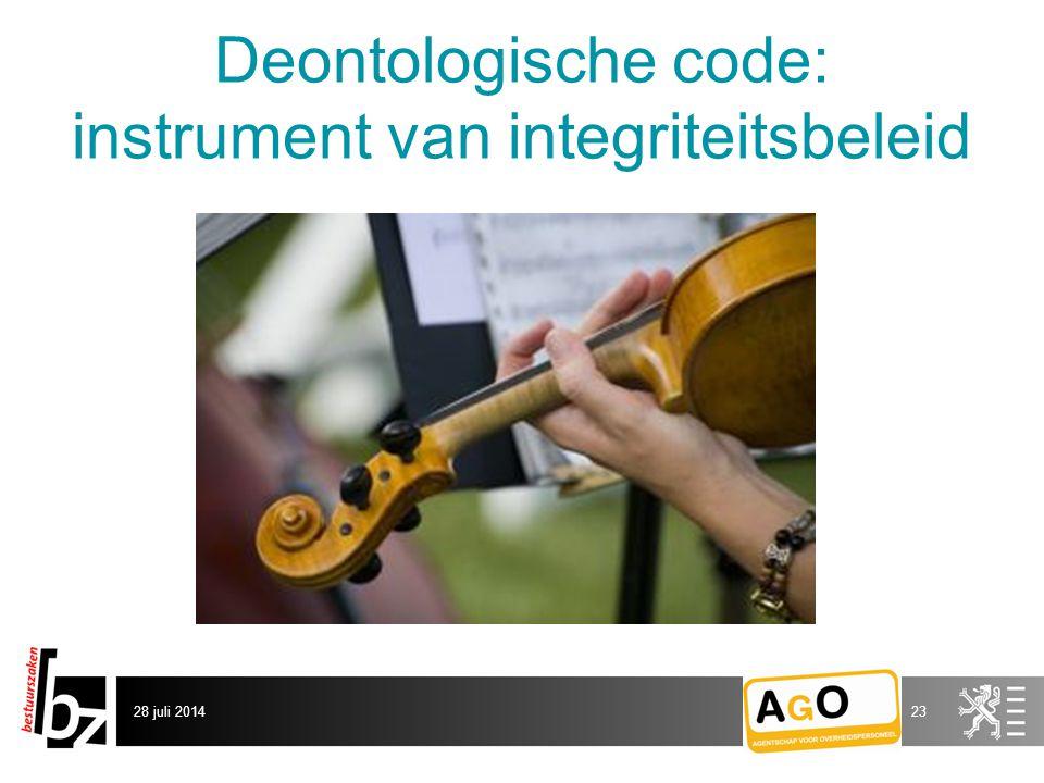 Deontologische code: instrument van integriteitsbeleid 28 juli 201423