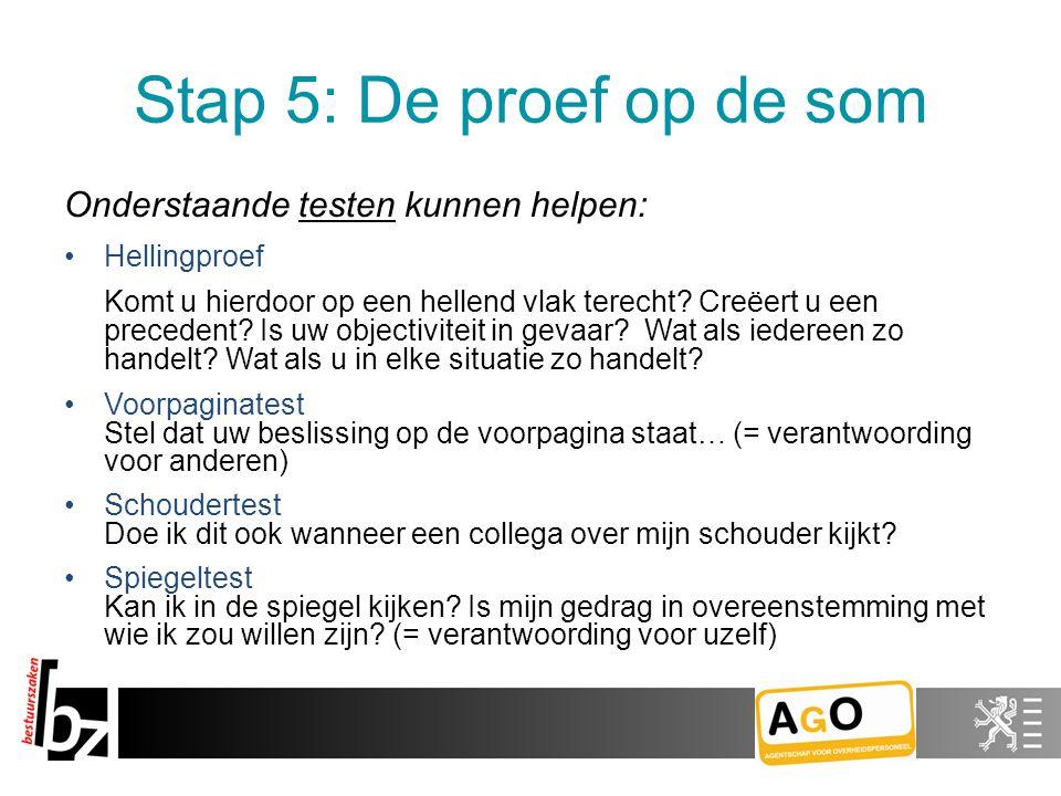 Stap 5: De proef op de som Onderstaande testen kunnen helpen: Hellingproef Komt u hierdoor op een hellend vlak terecht.