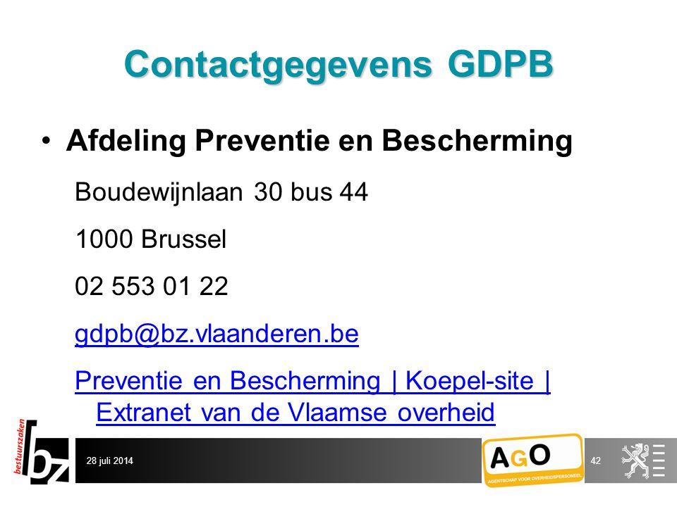 28 juli 201442 Contactgegevens GDPB Afdeling Preventie en Bescherming Boudewijnlaan 30 bus 44 1000 Brussel 02 553 01 22 gdpb@bz.vlaanderen.be Preventie en Bescherming | Koepel-site | Extranet van de Vlaamse overheid