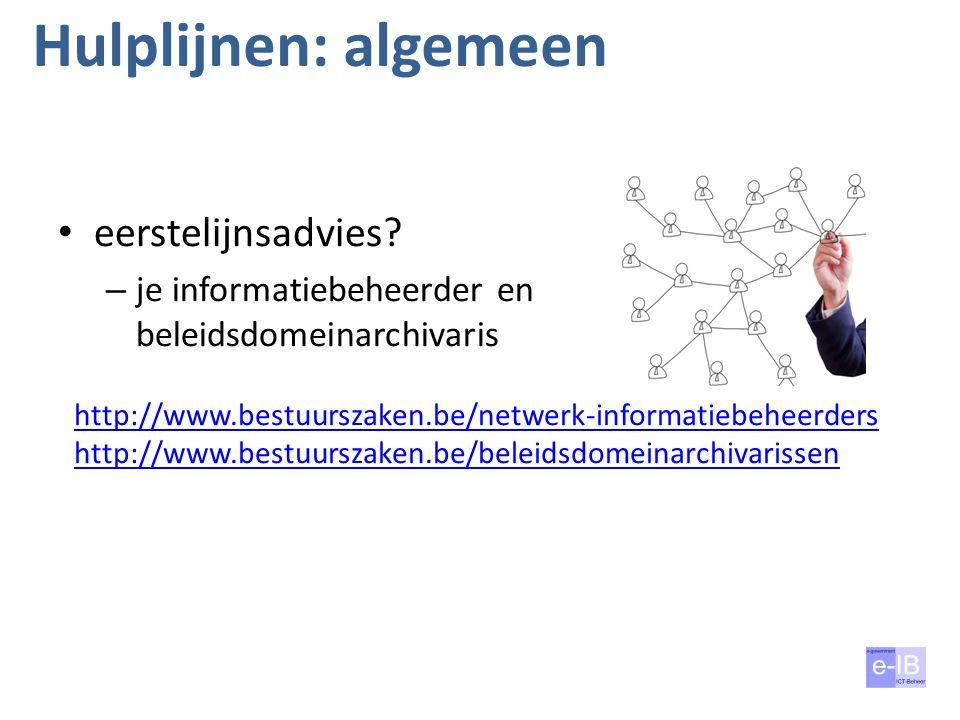 Hulplijnen: algemeen eerstelijnsadvies? – je informatiebeheerder en beleidsdomeinarchivaris 28 juli 201435 http://www.bestuurszaken.be/netwerk-informa