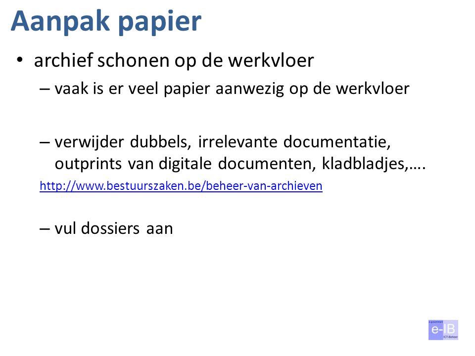 Aanpak papier archief schonen op de werkvloer – vaak is er veel papier aanwezig op de werkvloer – verwijder dubbels, irrelevante documentatie, outprin