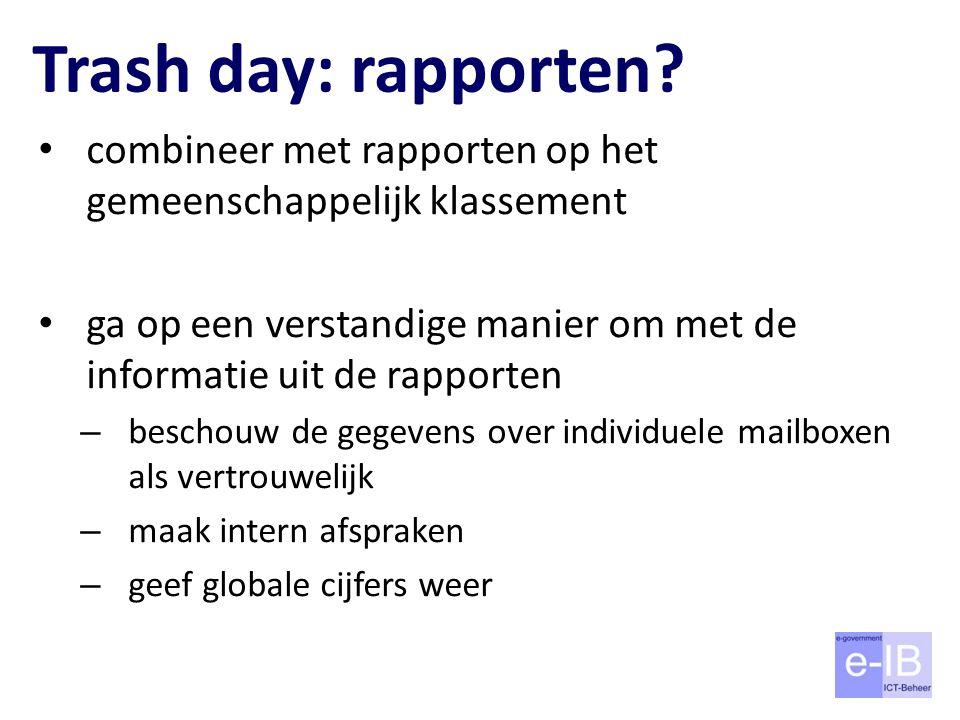 Trash day: rapporten? combineer met rapporten op het gemeenschappelijk klassement ga op een verstandige manier om met de informatie uit de rapporten –