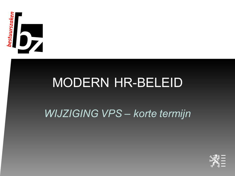 MODERN HR-BELEID WIJZIGING VPS – korte termijn