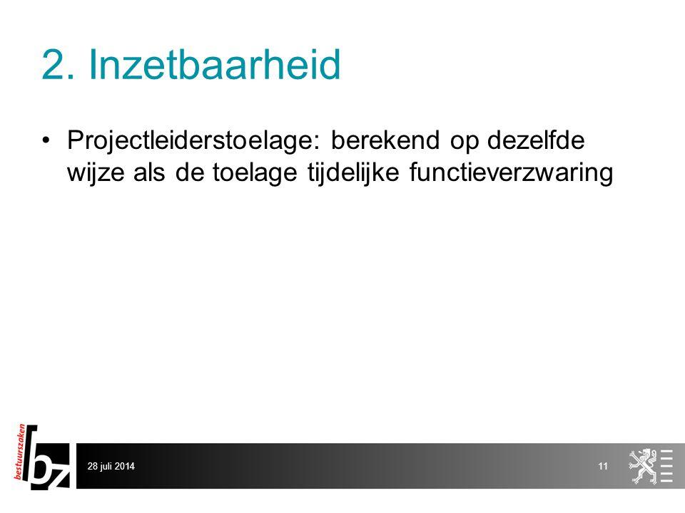 2. Inzetbaarheid Projectleiderstoelage: berekend op dezelfde wijze als de toelage tijdelijke functieverzwaring 28 juli 201411