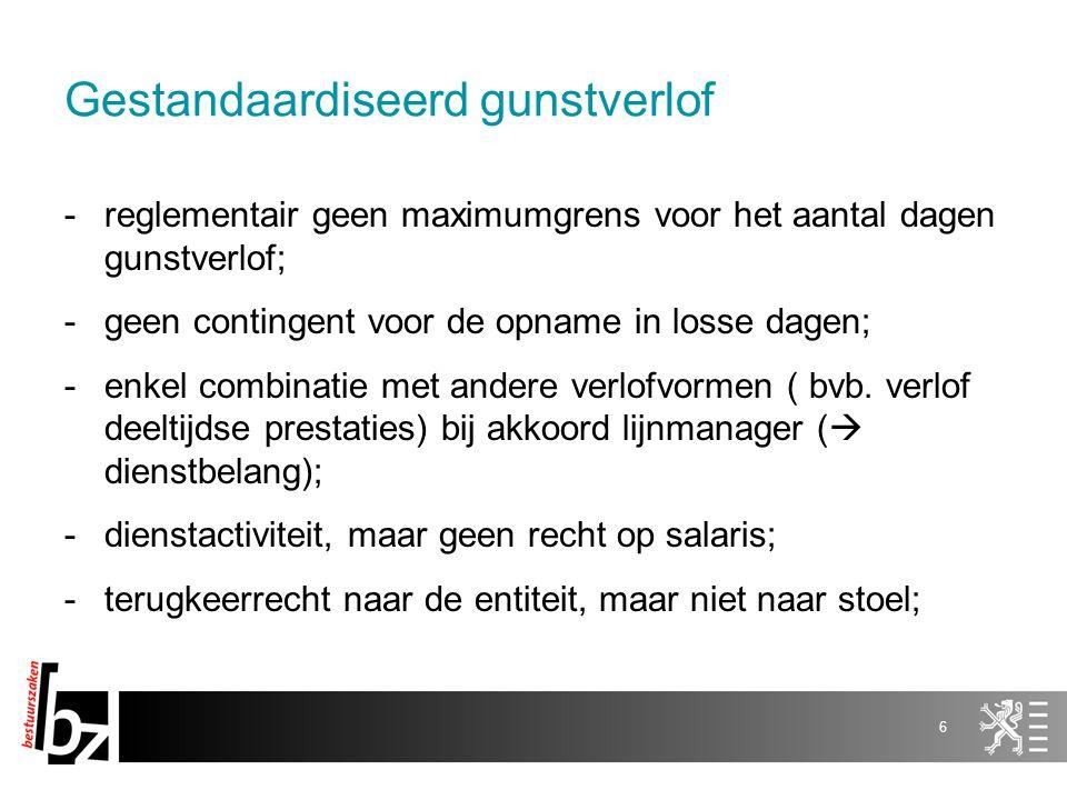 Gestandaardiseerd gunstverlof -reglementair geen maximumgrens voor het aantal dagen gunstverlof; -geen contingent voor de opname in losse dagen; -enke