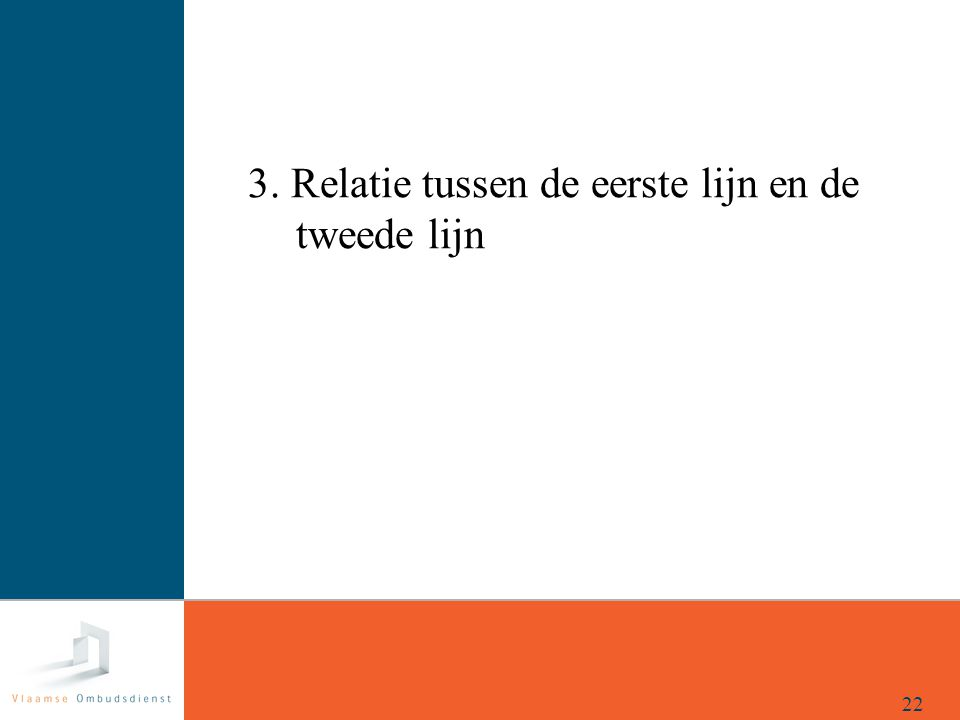 3. Relatie tussen de eerste lijn en de tweede lijn 22