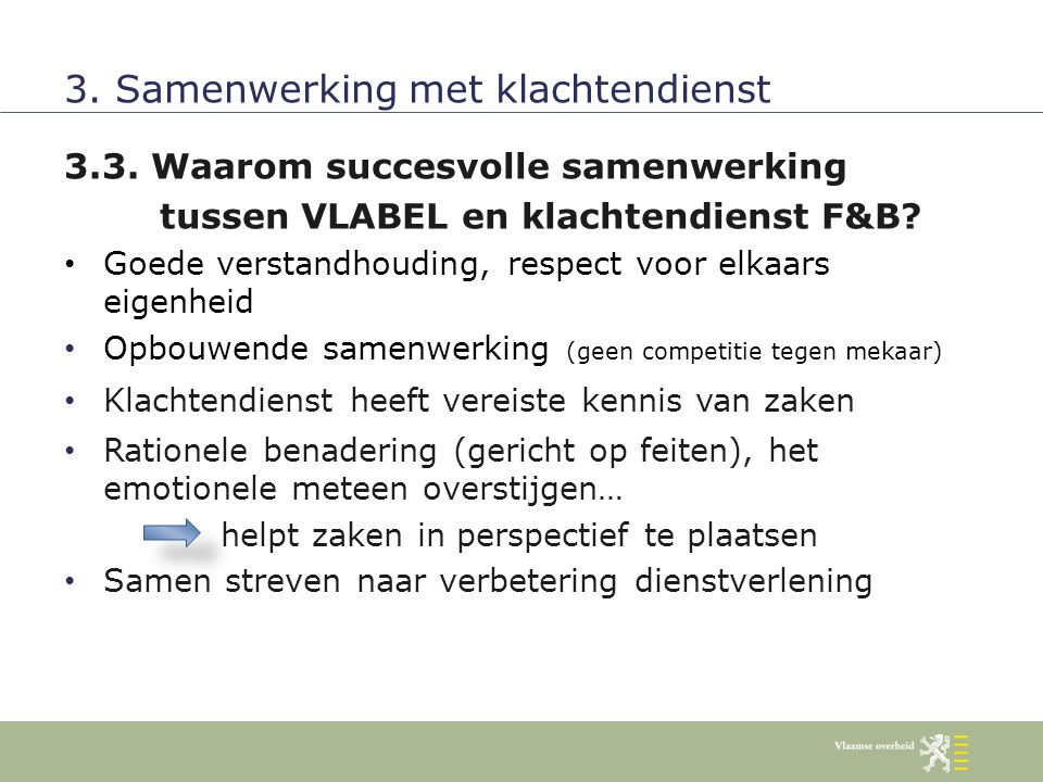 3.3. Waarom succesvolle samenwerking tussen VLABEL en klachtendienst F&B.