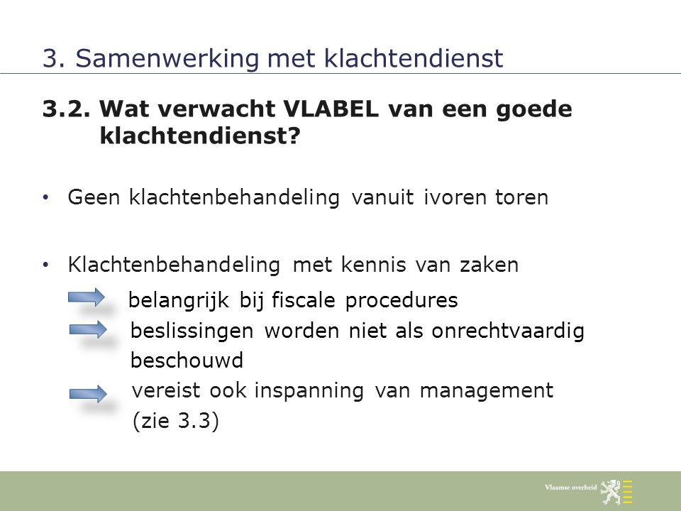 3.3.Wat mag de klachtendienst verwachten van VLABEL.