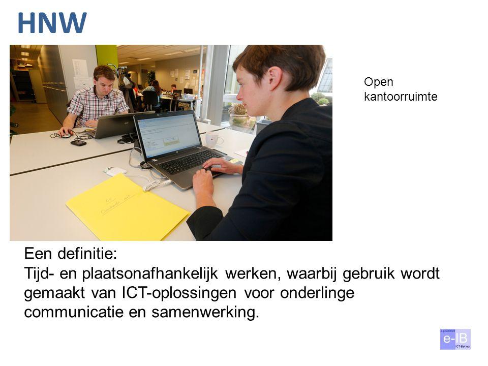 HNW Open kantoorruimte Een definitie: Tijd- en plaatsonafhankelijk werken, waarbij gebruik wordt gemaakt van ICT-oplossingen voor onderlinge communica