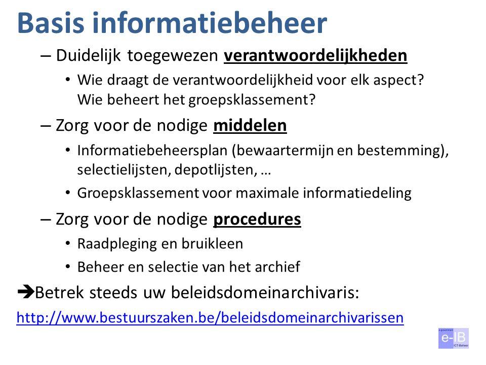 Basis informatiebeheer – Duidelijk toegewezen verantwoordelijkheden Wie draagt de verantwoordelijkheid voor elk aspect? Wie beheert het groepsklasseme