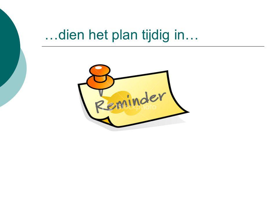 …dien het plan tijdig in…