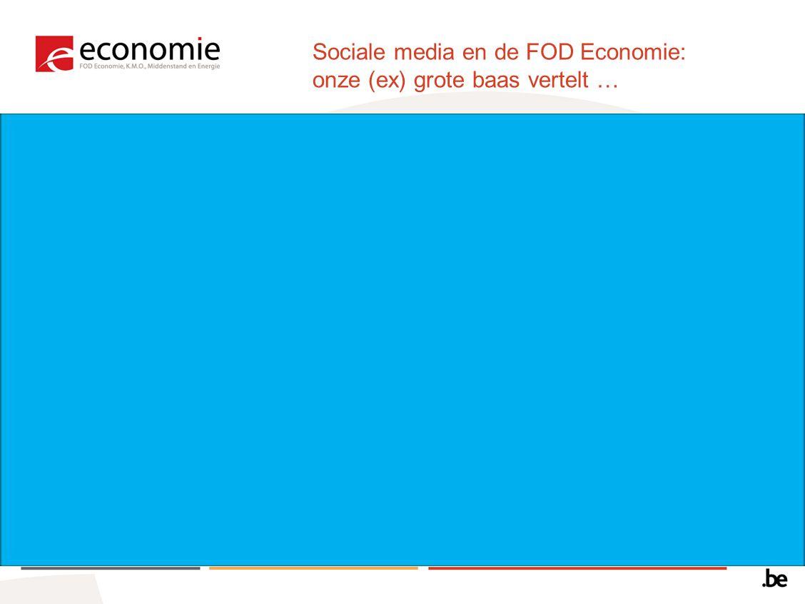 Sociale media en de FOD Economie: onze (ex) grote baas vertelt …
