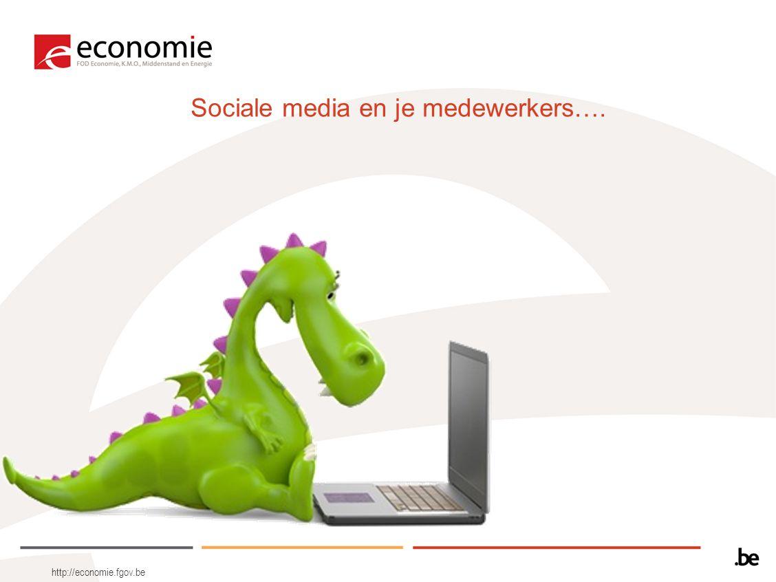 Sociale media en je medewerkers…. http://economie.fgov.be