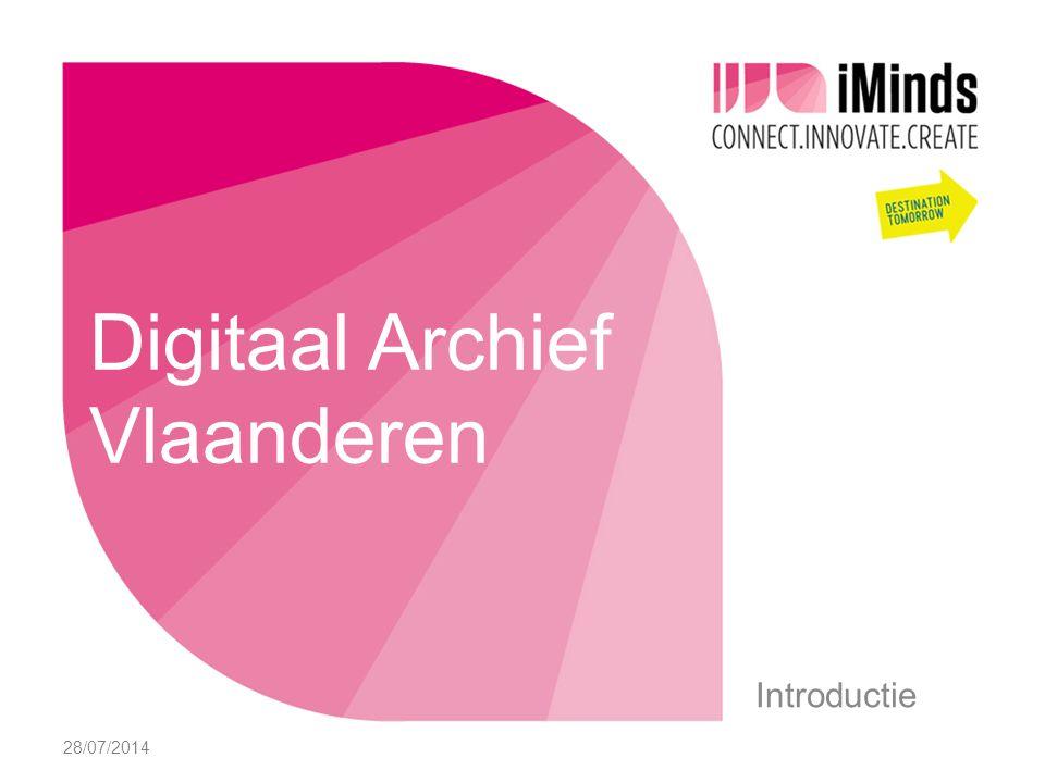 Introductie 28/07/2014 Digitaal Archief Vlaanderen