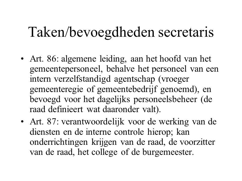 Taken/bevoegdheden secretaris Art. 86: algemene leiding, aan het hoofd van het gemeentepersoneel, behalve het personeel van een intern verzelfstandigd