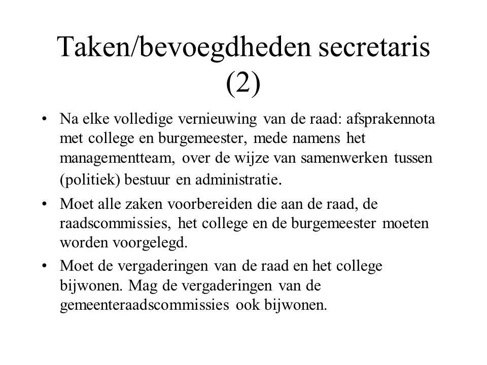 Taken/bevoegdheden secretaris (2) Na elke volledige vernieuwing van de raad: afsprakennota met college en burgemeester, mede namens het managementteam