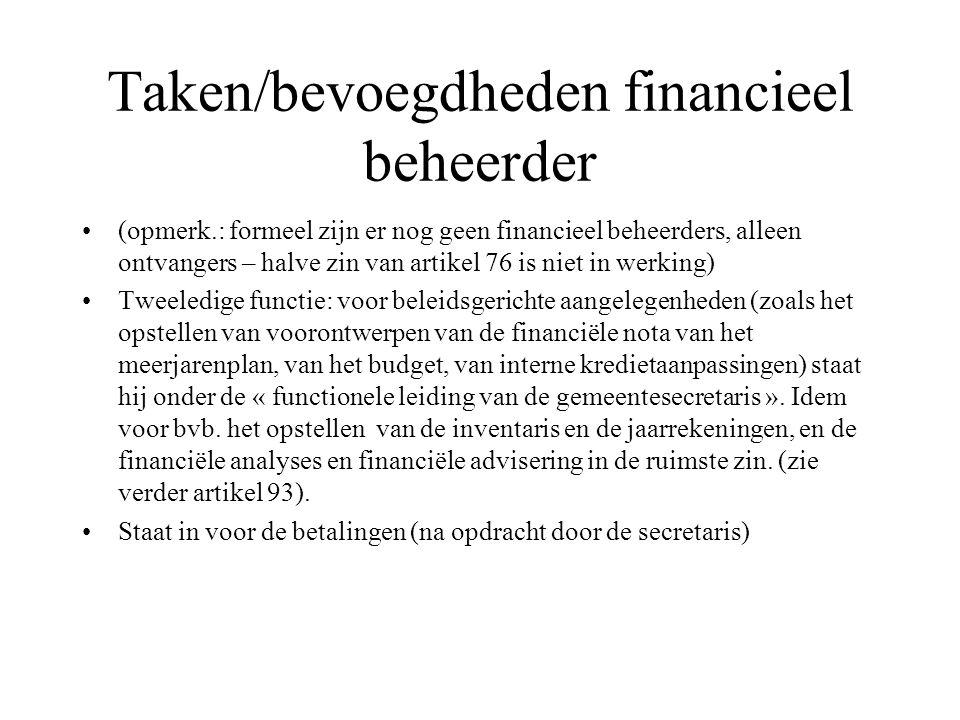 Taken/bevoegdheden financieel beheerder (opmerk.: formeel zijn er nog geen financieel beheerders, alleen ontvangers – halve zin van artikel 76 is niet