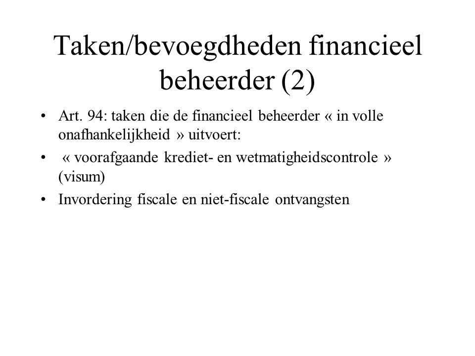 Taken/bevoegdheden financieel beheerder (2) Art. 94: taken die de financieel beheerder « in volle onafhankelijkheid » uitvoert: « voorafgaande krediet