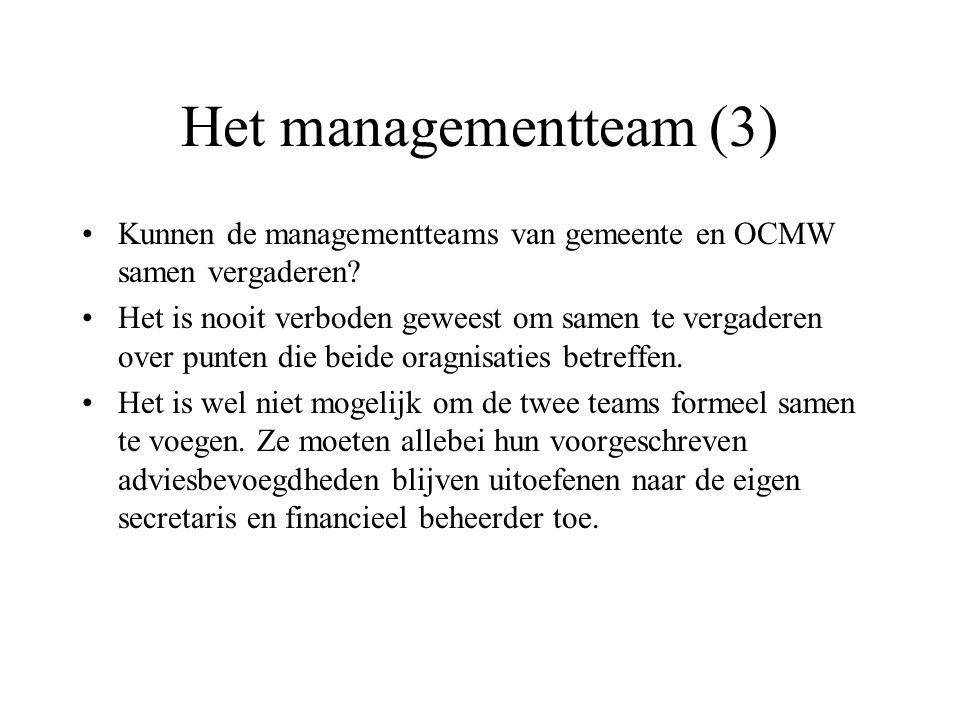 Het managementteam (3) Kunnen de managementteams van gemeente en OCMW samen vergaderen? Het is nooit verboden geweest om samen te vergaderen over punt